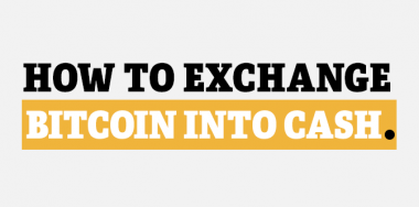 How To Exchange Bitcoin into Cash