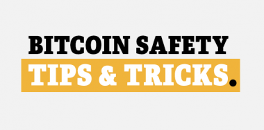 Tips & Tricks on Bitcoin Safety