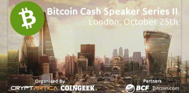London Bitcoin Cash Speaker Series II returns on Oct. 25