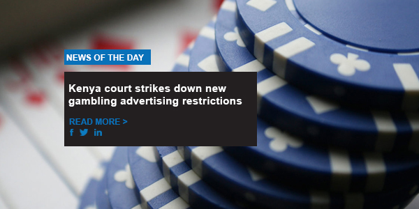 Kenya court strikes down new gambling advertising restrictions