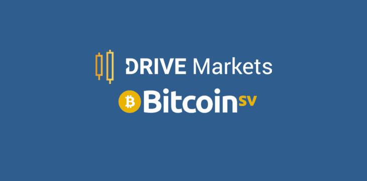 机构交易所DRIVE Markets现在支持比特币SV (BSV)