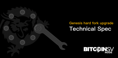 Genesis is coming: Bitcoin SV Node publishes full tech specs for February Hard Fork
