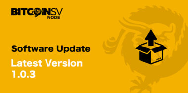 Bitcoin SV Node team introduces new version 1.0.3