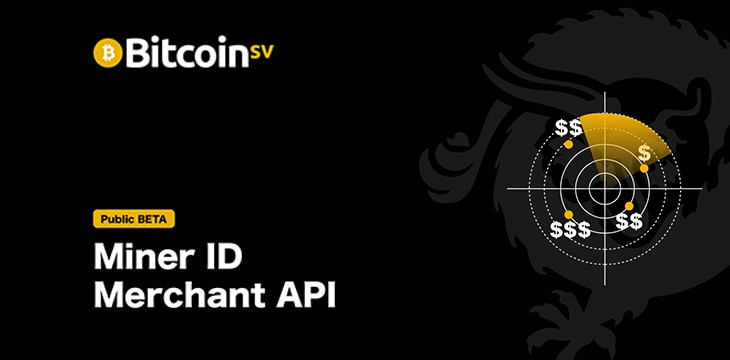 Miner ID and Merchant API bring Bitcoin SV closer towards global P2P cash system