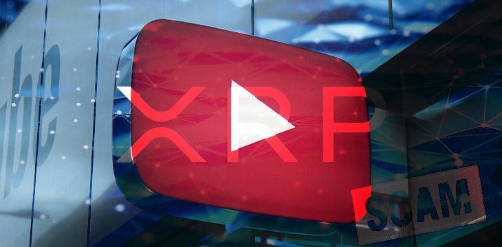 Ripple calls out YouTube for not doing enough to stop XRP scams