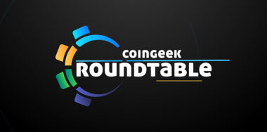 CoinGeek RoundTable pilot episode coming on July 1