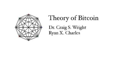 Theory of Bitcoin: Essential knowledge from Craig Wright and Ryan X. Charles