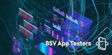 BSV App Testers opens platform to all—get paid to test Bitcoin SV apps too