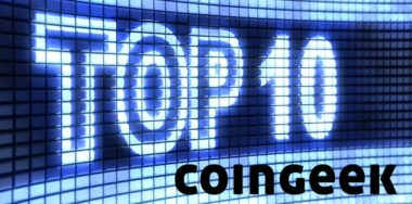 CoinGeek在2020年阅读量最高的十大比特币故事