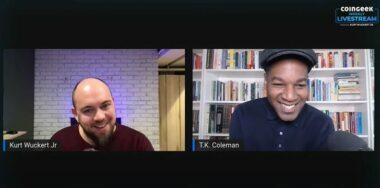 TK Coleman joins Kurt Wuckert Jr. in premiere episode of CoinGeek Weekly Livestream