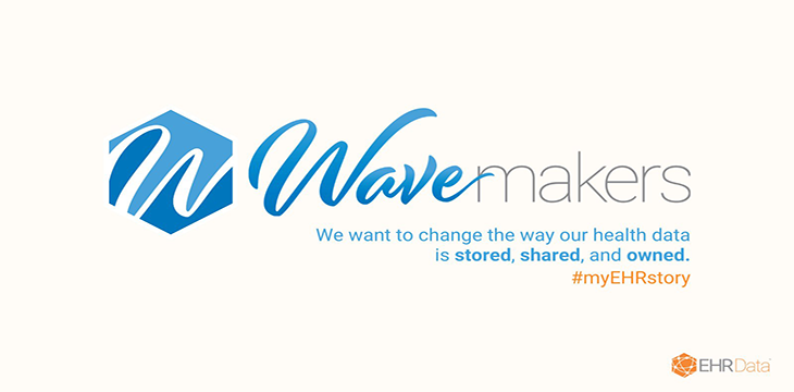 EHR Data 'Wavemakers' campaign geared towards owning your health data