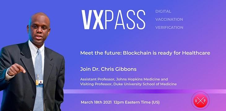 "Chris Gibbons博士将加入VXPass的见面会:""迎接未来:区块链已经为医疗保健行业做好了准备。"""