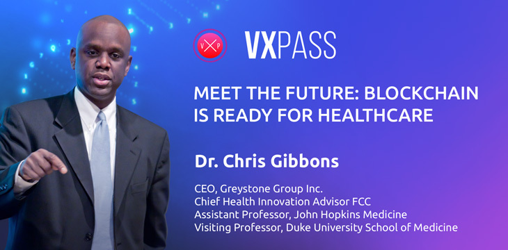 VXPass tackles healthcare and blockchain with Dr. Chris Gibbons in 'Meet the Future' webinar