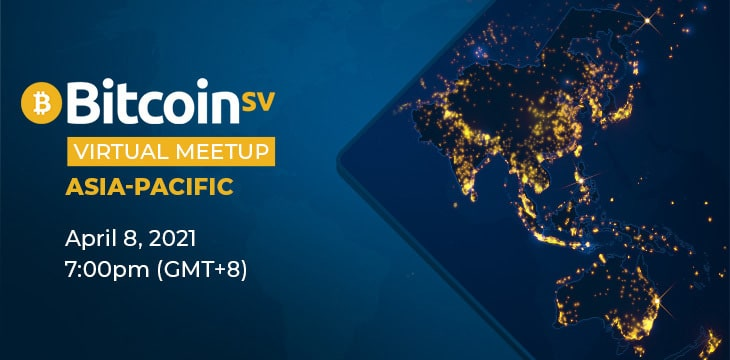 Bitcoin SV Virtual Meetup APAC is coming up—are you registered?