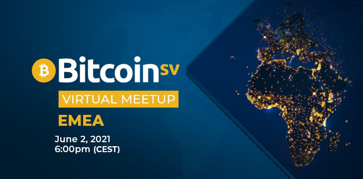 Next Bitcoin SV Virtual Meetup takes place in EMEA on June 2