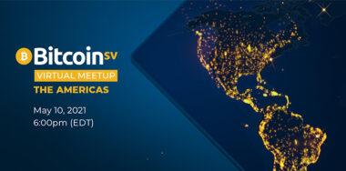 Bitcoin SV Virtual Meetup returns to the Americas on May 10
