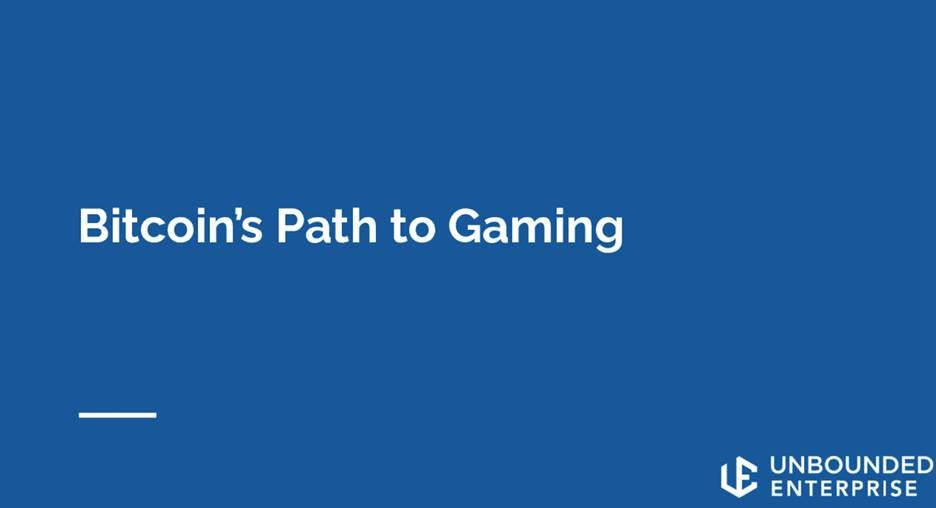 Bitcoin's Path to Gaming