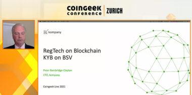 CoinGeek Zurich: Know Your Business on BSV blockchain