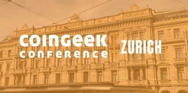 为商业而生的区块链:CoinGeek苏黎世大会将免费进行线上直播,100余名演讲嘉宾将登台亮相