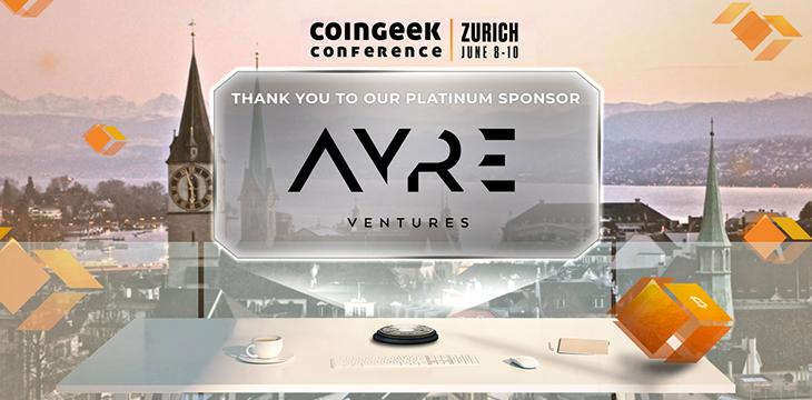 聚焦2021年CoinGeek苏黎世大会赞助商:Ayre Ventures计划在2021年进行更多投资