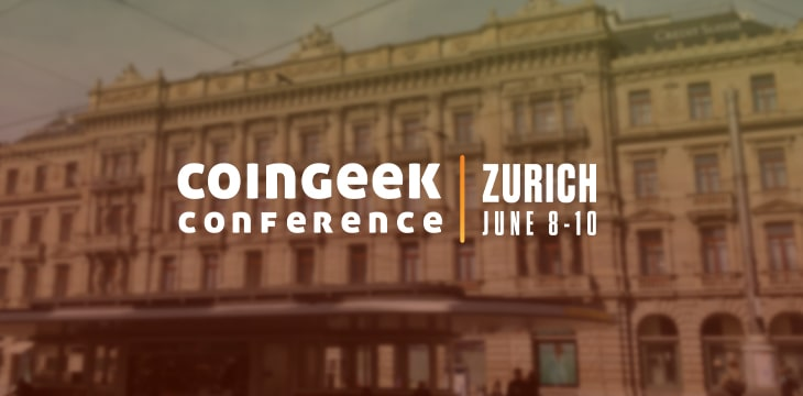 Highlights from Day 2 of CoinGeek Zurich