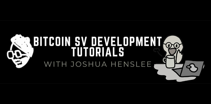 Joshua Henslee offers update on educating BSV community and why we must keep building - CoinGeek