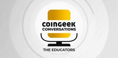 CoinGeek对话:教育者
